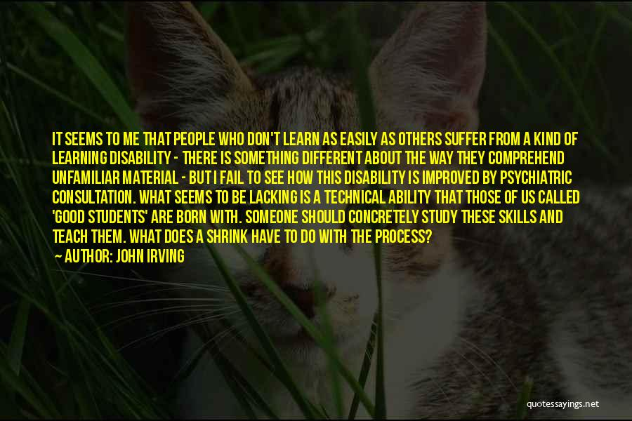 Learning Disability Quotes By John Irving
