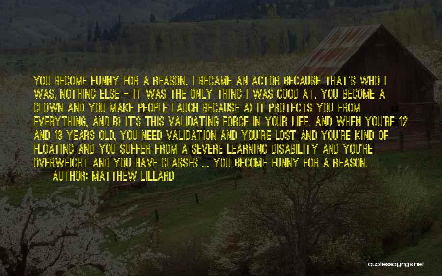 Learning Disability Quotes By Matthew Lillard