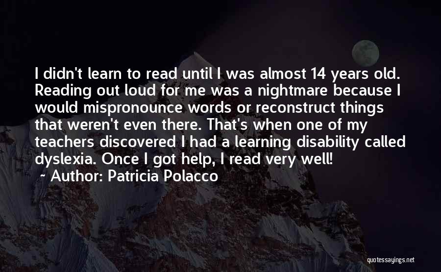 Learning Disability Quotes By Patricia Polacco