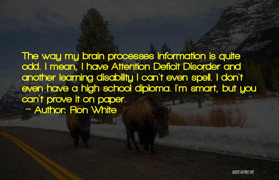 Learning Disability Quotes By Ron White