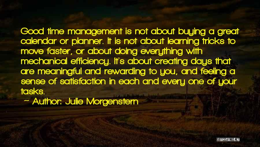 Learning Efficiency Quotes By Julie Morgenstern