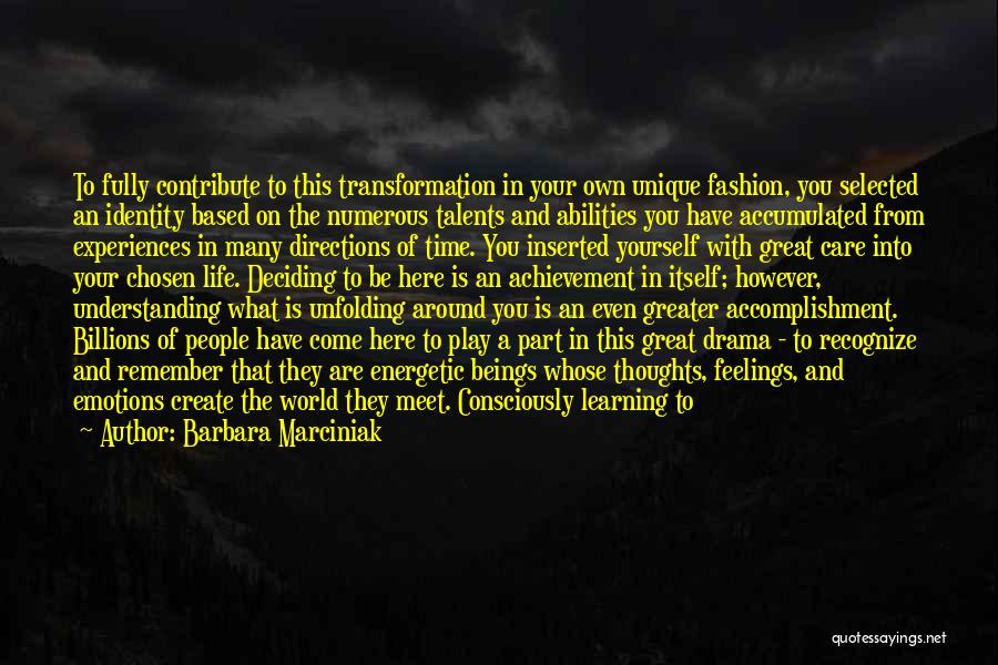 Learning From Experiences Quotes By Barbara Marciniak