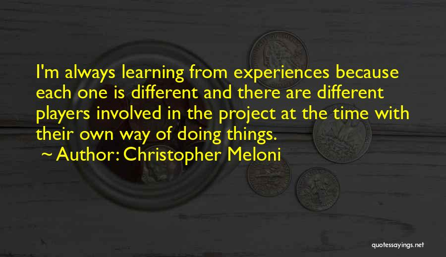 Learning From Experiences Quotes By Christopher Meloni