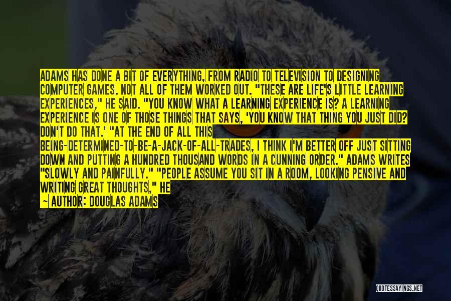 Learning From Experiences Quotes By Douglas Adams