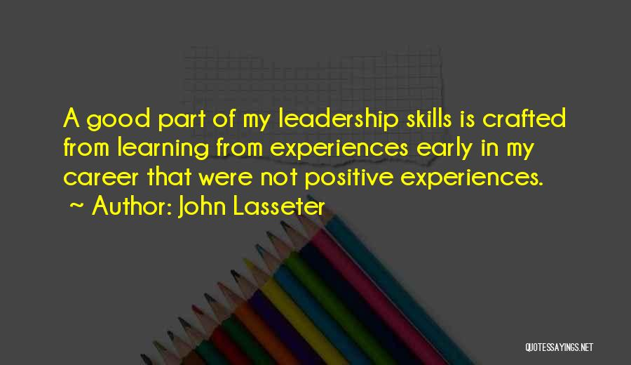 Learning From Experiences Quotes By John Lasseter