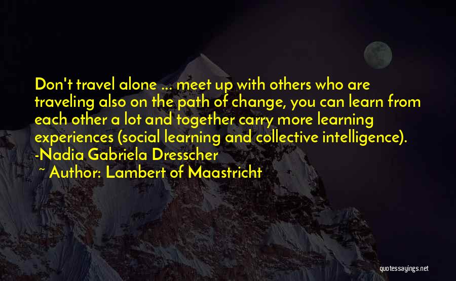 Learning From Experiences Quotes By Lambert Of Maastricht