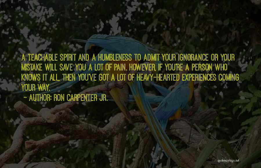 Learning From Experiences Quotes By Ron Carpenter Jr.