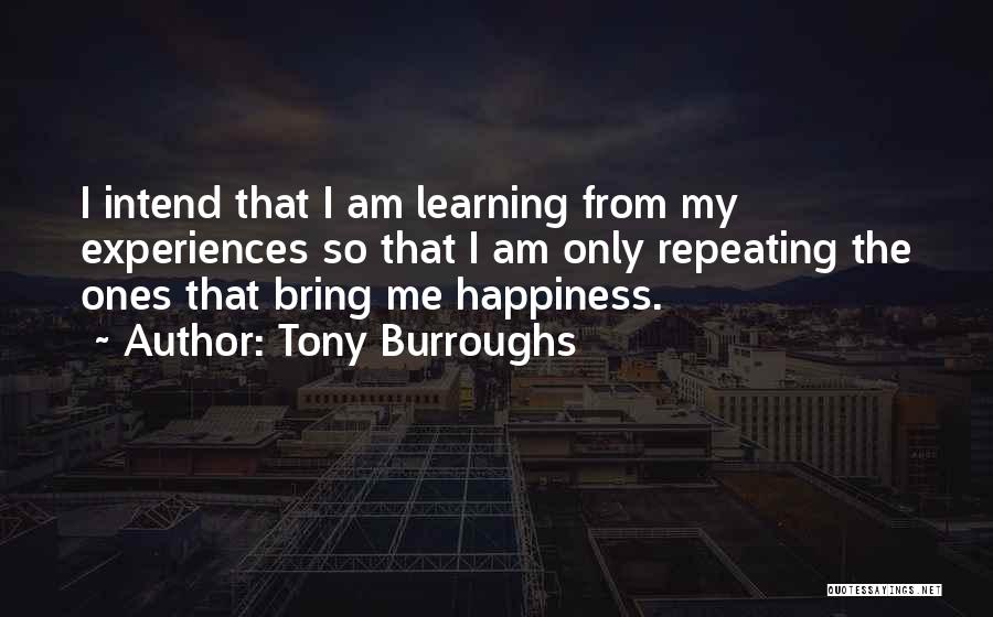 Learning From Experiences Quotes By Tony Burroughs