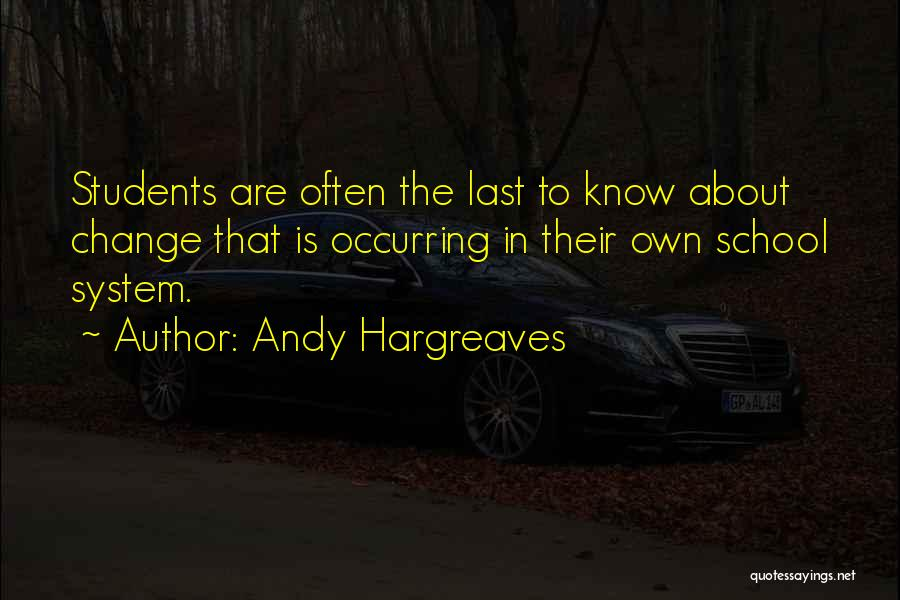 Learning From Your Students Quotes By Andy Hargreaves