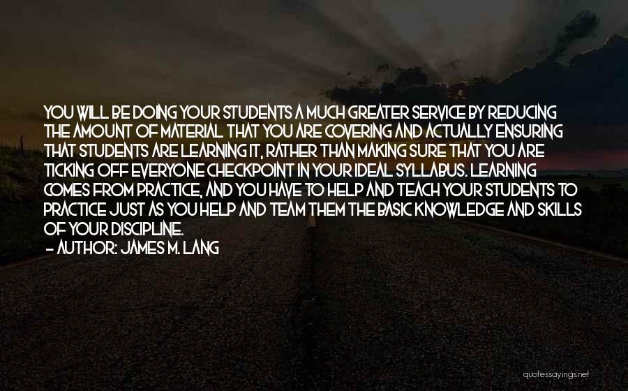 Learning From Your Students Quotes By James M. Lang
