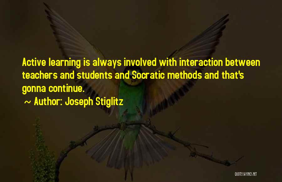 Learning From Your Students Quotes By Joseph Stiglitz