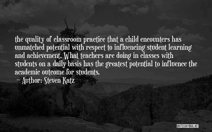 Learning From Your Students Quotes By Steven Katz