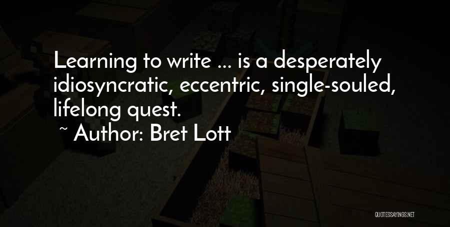 Learning Is Lifelong Quotes By Bret Lott