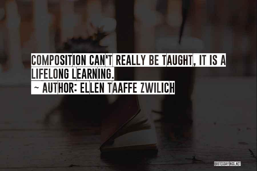 Learning Is Lifelong Quotes By Ellen Taaffe Zwilich