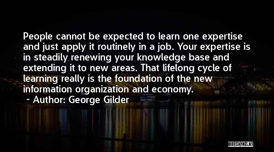 Learning Is Lifelong Quotes By George Gilder
