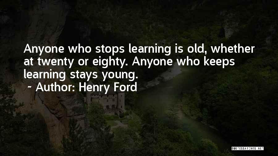 Learning Is Lifelong Quotes By Henry Ford