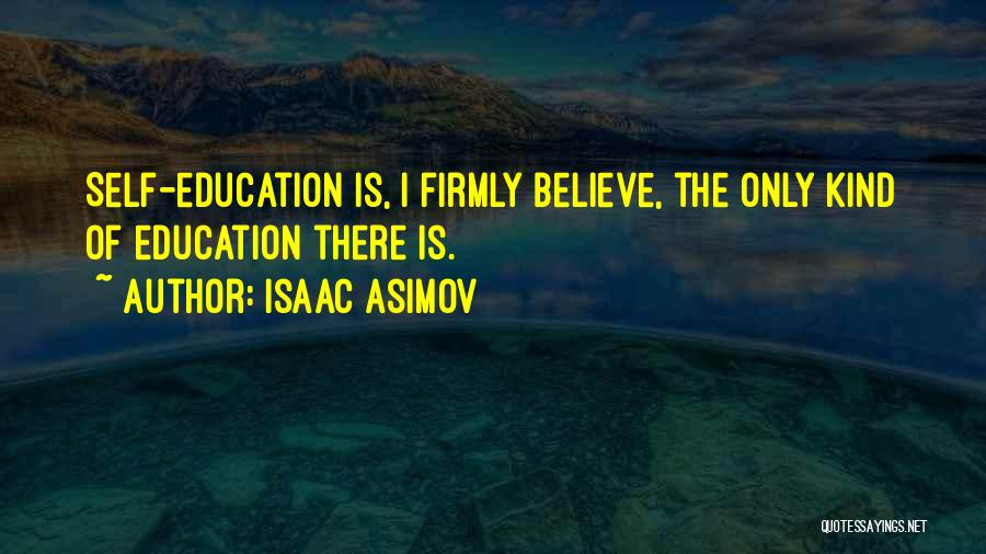Learning Is Lifelong Quotes By Isaac Asimov