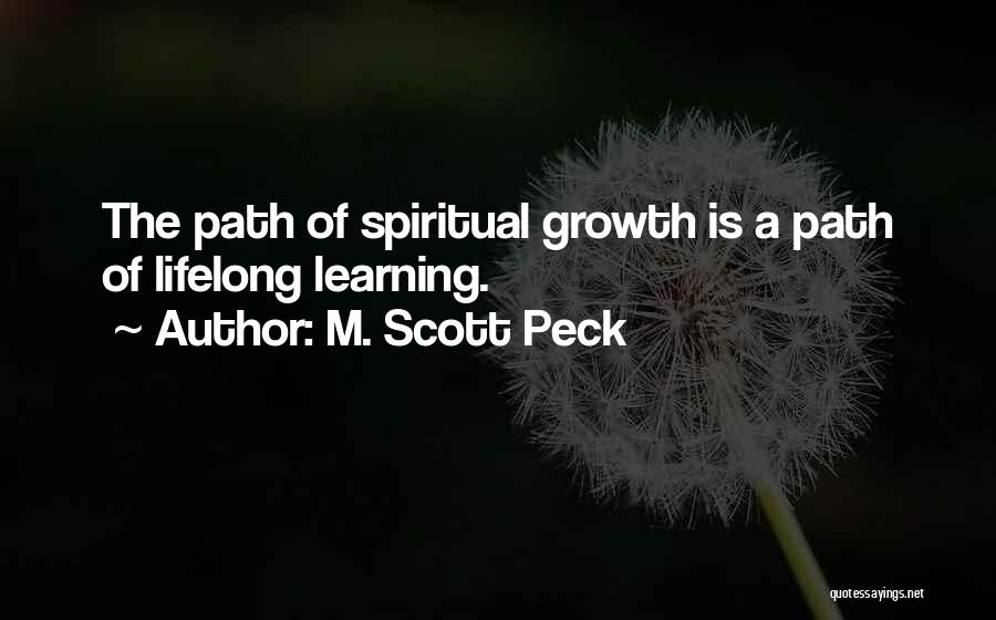 Learning Is Lifelong Quotes By M. Scott Peck