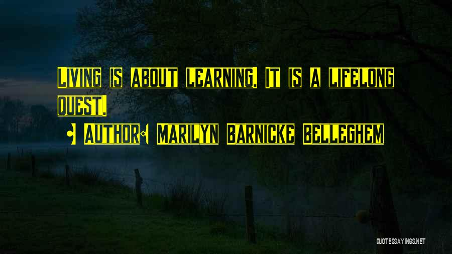Learning Is Lifelong Quotes By Marilyn Barnicke Belleghem