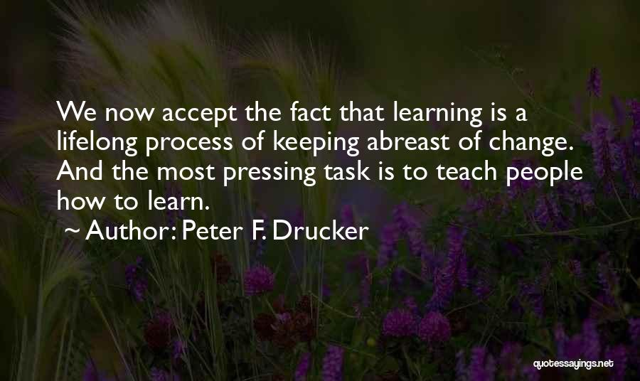 Learning Is Lifelong Quotes By Peter F. Drucker