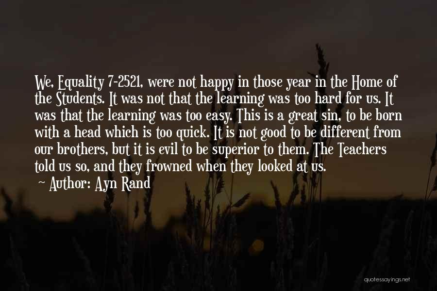 Learning Is Not Easy Quotes By Ayn Rand