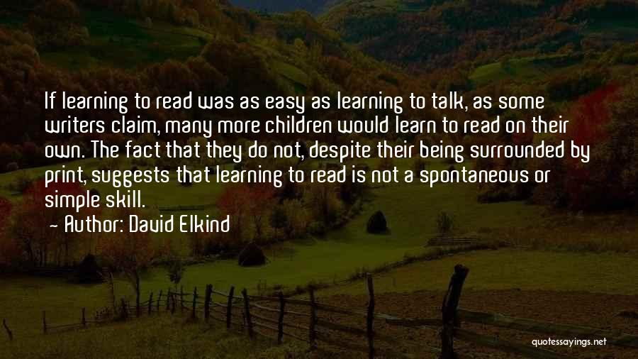 Learning Is Not Easy Quotes By David Elkind