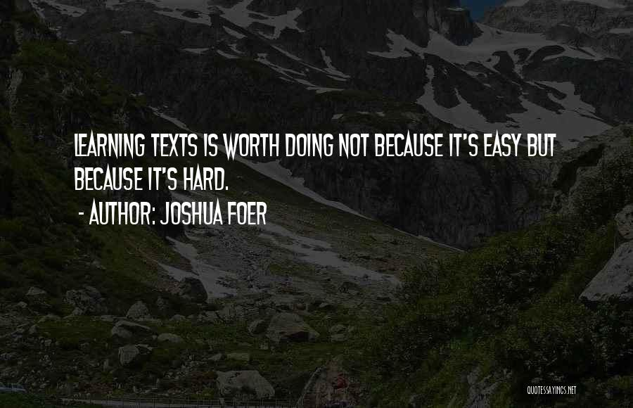 Learning Is Not Easy Quotes By Joshua Foer