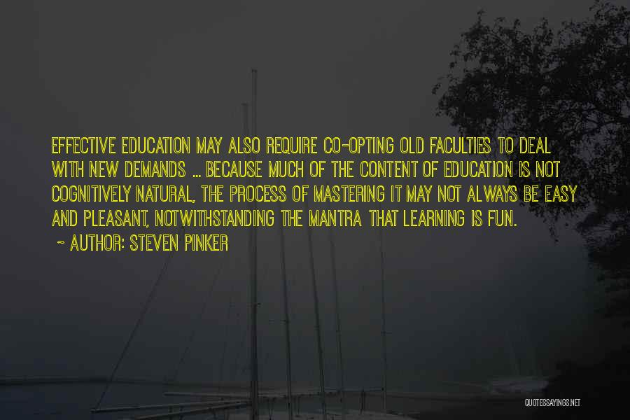Learning Is Not Easy Quotes By Steven Pinker