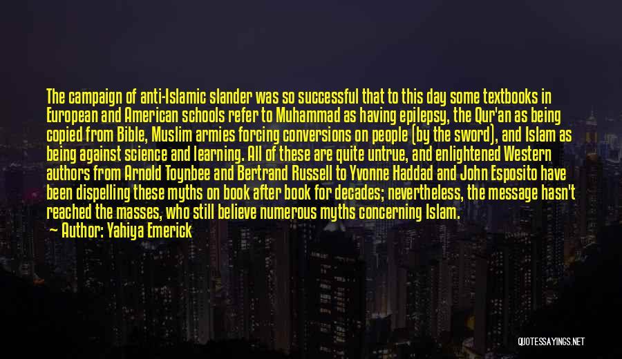 Learning Islam Quotes By Yahiya Emerick
