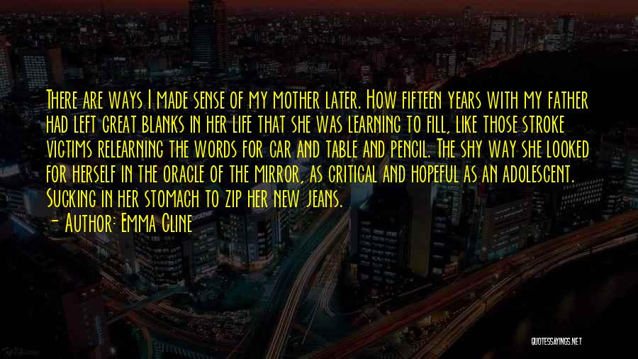Learning Later In Life Quotes By Emma Cline