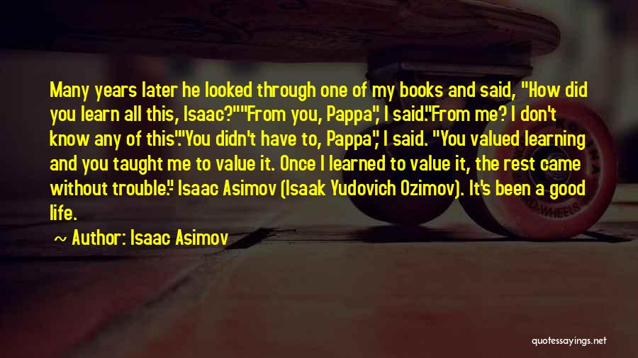 Learning Later In Life Quotes By Isaac Asimov