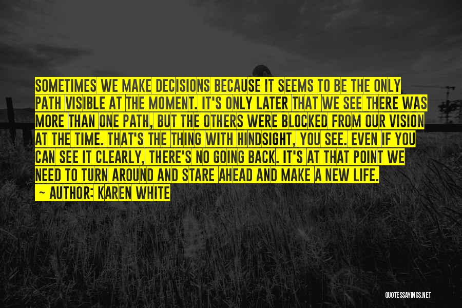 Learning Later In Life Quotes By Karen White