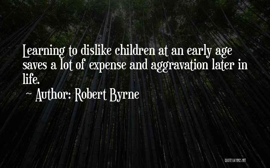 Learning Later In Life Quotes By Robert Byrne