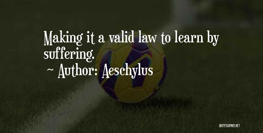 Learning Law Quotes By Aeschylus