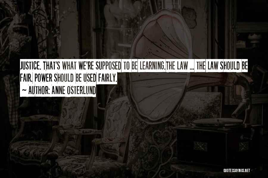 Learning Law Quotes By Anne Osterlund