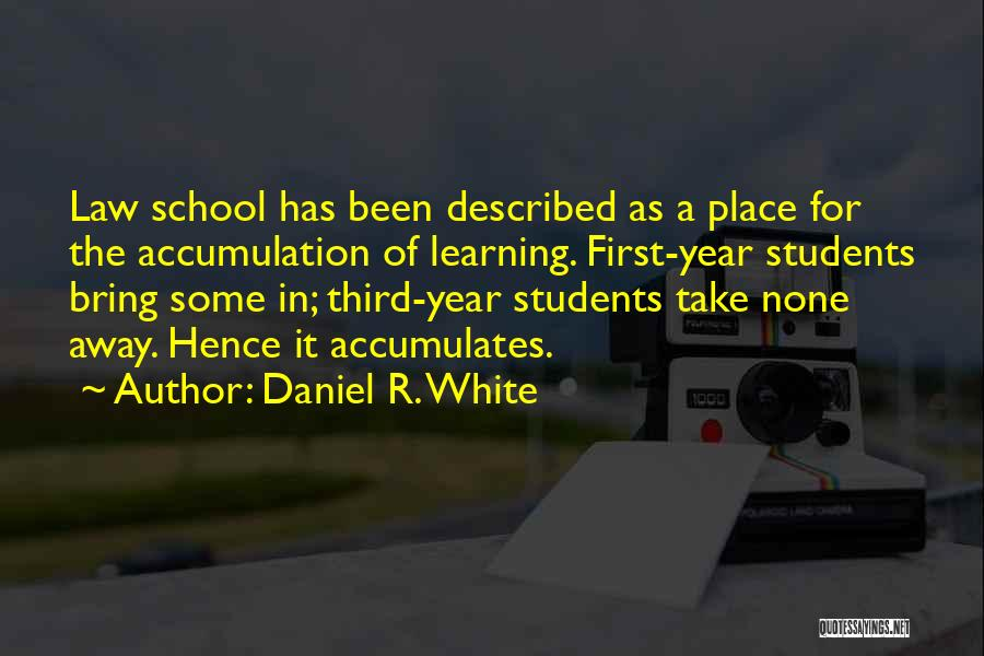 Learning Law Quotes By Daniel R. White