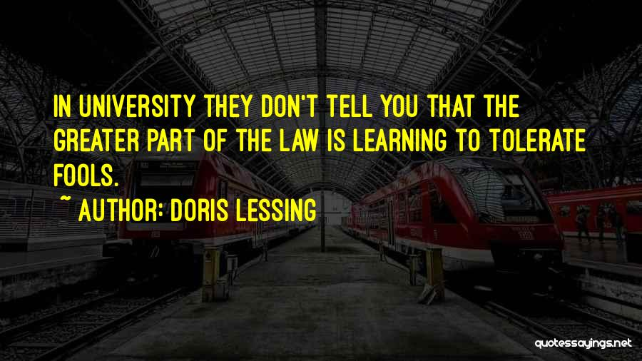 Learning Law Quotes By Doris Lessing