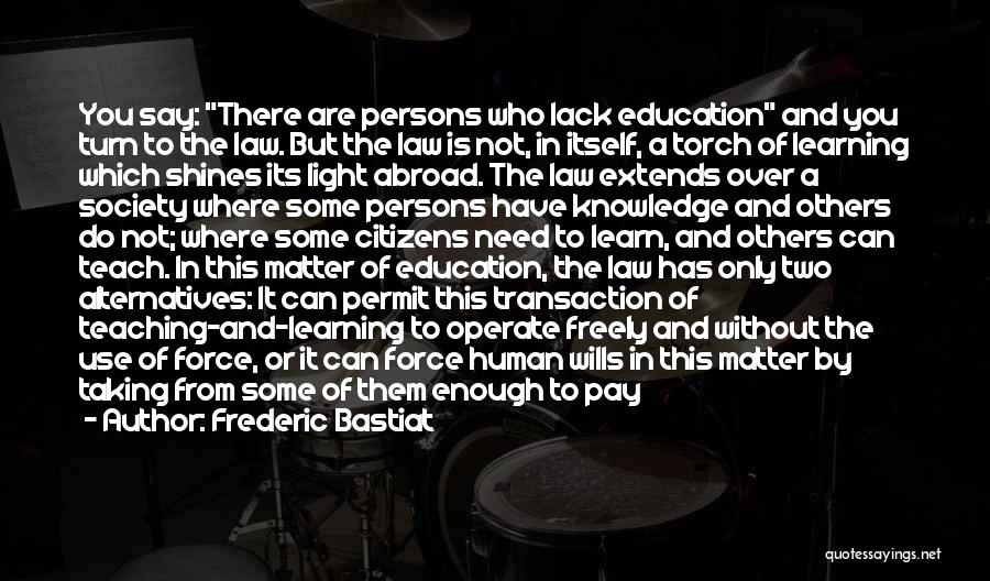 Learning Law Quotes By Frederic Bastiat