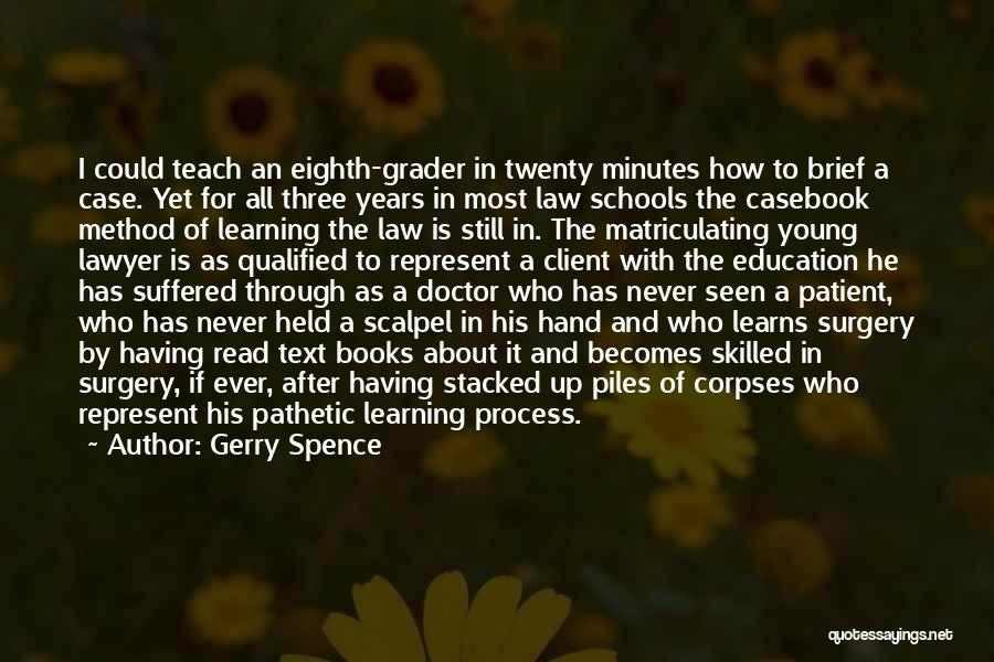 Learning Law Quotes By Gerry Spence