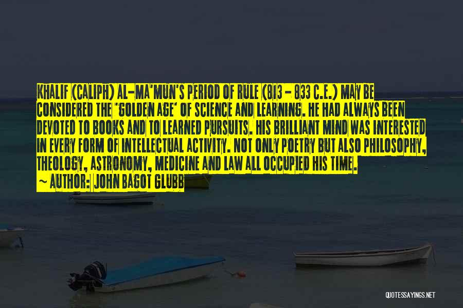 Learning Law Quotes By John Bagot Glubb