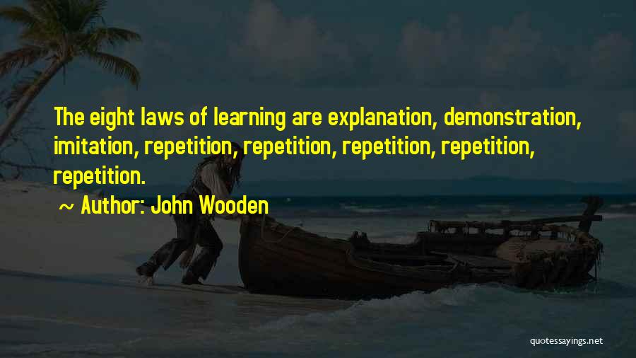 Learning Law Quotes By John Wooden