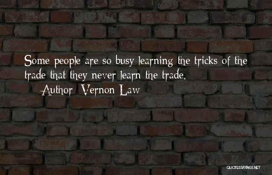 Learning Law Quotes By Vernon Law