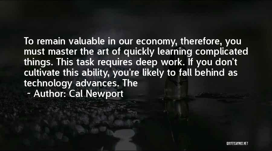 Learning Quickly Quotes By Cal Newport