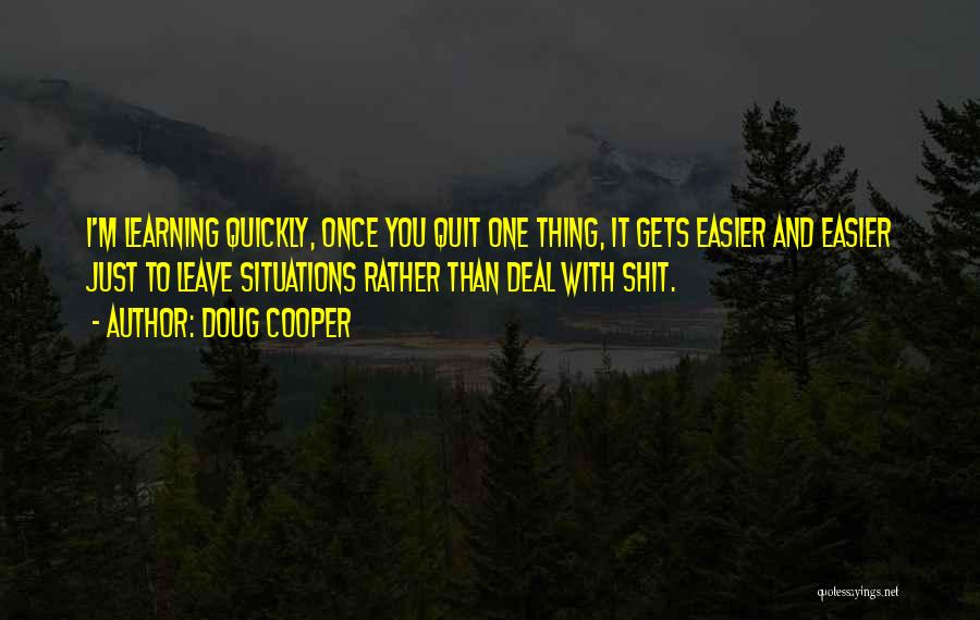 Learning Quickly Quotes By Doug Cooper