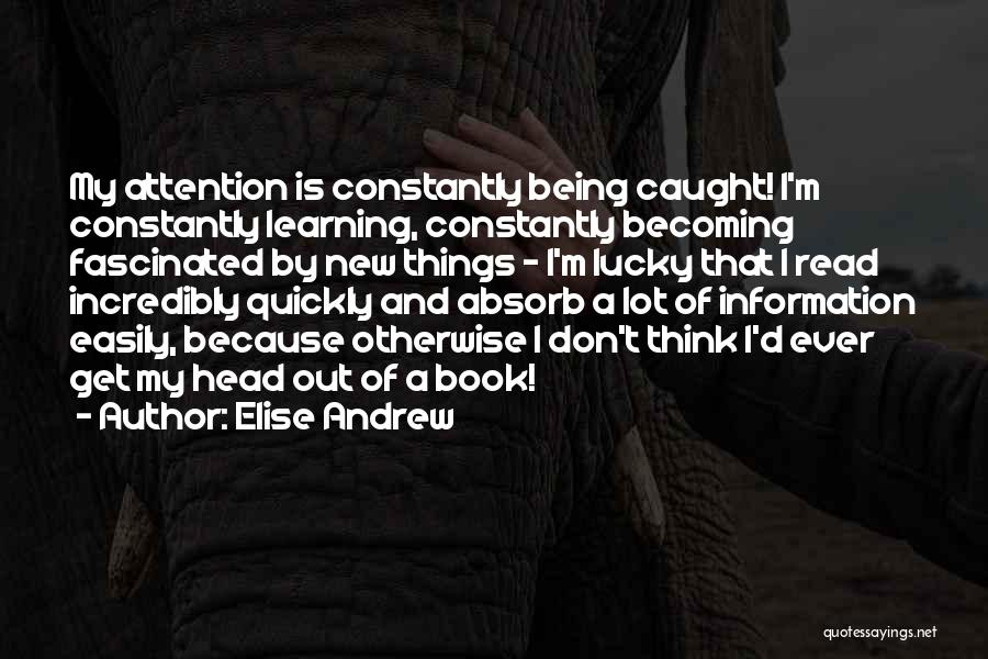 Learning Quickly Quotes By Elise Andrew