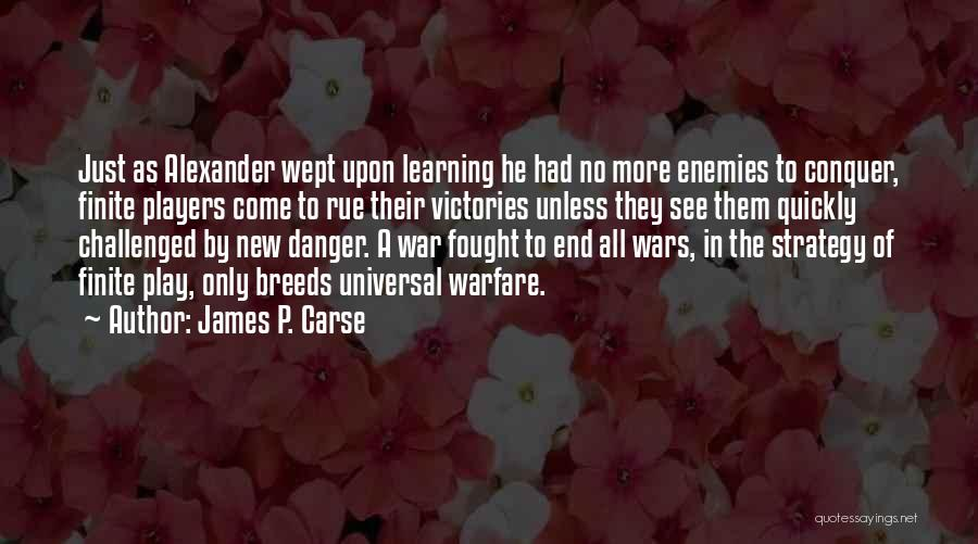 Learning Quickly Quotes By James P. Carse