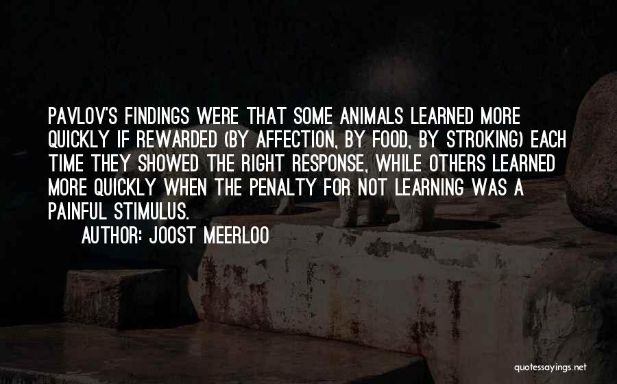 Learning Quickly Quotes By Joost Meerloo