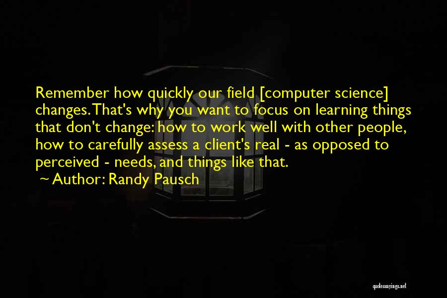 Learning Quickly Quotes By Randy Pausch