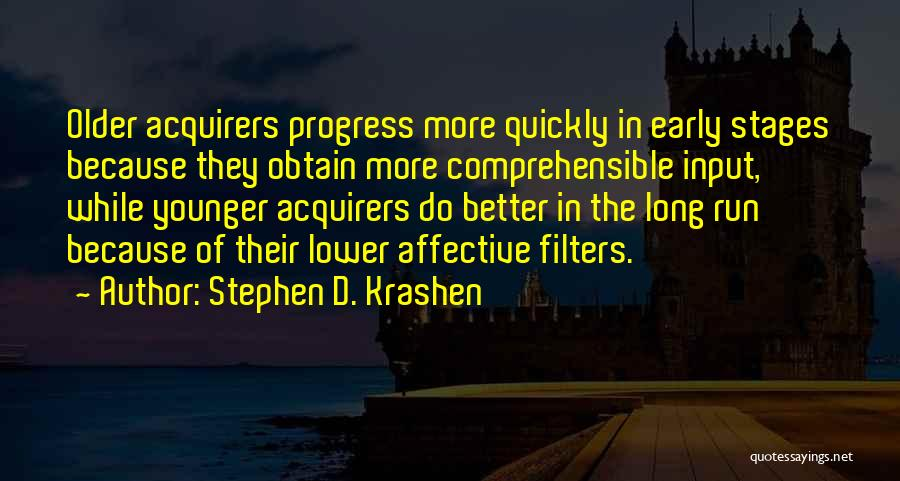 Learning Quickly Quotes By Stephen D. Krashen