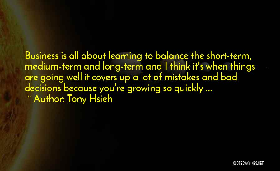 Learning Quickly Quotes By Tony Hsieh